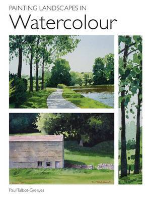 Painting Landscapes in Watercolour by Paul Talbot Greaves
