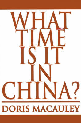 What Time is It in China? by Doris MacAuley