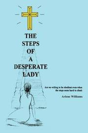 The Steps of a Desperate Lady by Arlene Williams image