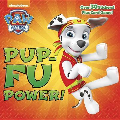 Pup-Fu Power! (Paw Patrol) by Random House image