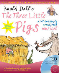 "Roald Dahl's The ""Three Little Pigs"": A Tail-twistingly Treacherous Musical by Ana Sanderson image"