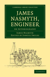 Cambridge Library Collection - Technology by James Nasmyth
