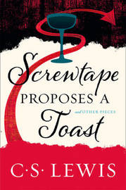 Screwtape Proposes a Toast by C.S Lewis