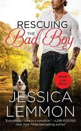 Rescuing The Bad Boy by Jessica Lemmon