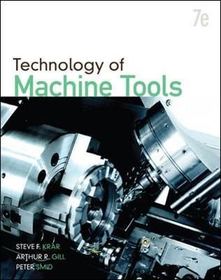 Technology Of Machine Tools by Steve Krar image