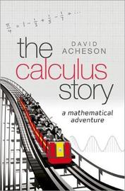 The Calculus Story by David Acheson image