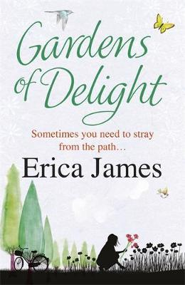 Gardens of Delight by Erica James image