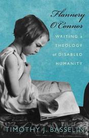 Flannery O'Connor by Timothy J Basselin