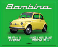 Bambina - the Fiat 500 in New Zealand by Todd Niall