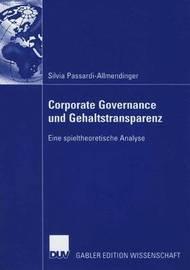 Corporate Governance Und Gehaltstransparenz by Silvia Passardi-Allmendinger
