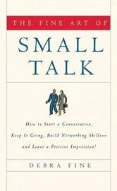 The Fine Art of Small Talk by Debra Fine
