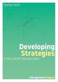 Developing Strategies by Stefan Kuhl