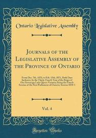 Journals of the Legislative Assembly of the Province of Ontario, Vol. 4 by Ontario Legislative Assembly