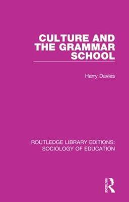 Culture and the Grammar School by Harry Davies image