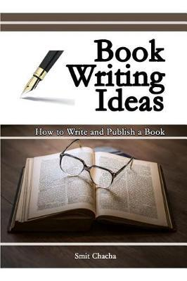 Book Writing Ideas by Smit Chacha