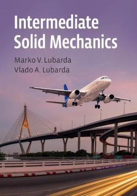 Intermediate Solid Mechanics by Vlado A Lubarda