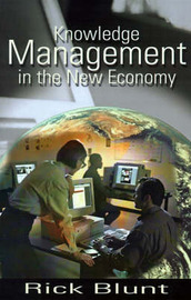 Knowledge Management in the New Economy by Rick Blunt image