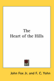 The Heart of the Hills by John Fox Jr. image