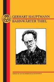 Bahnwarter Thiel by Gerhart Hauptmann