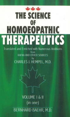 The Science of Homoeopathic Therapeutics: v. I & II by Barnhard Baehr