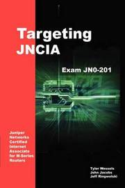 Targeting Jncia: Study Guide for Exam Jn0-201 by Jeffrey Ringwelski image