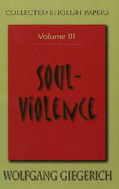 Soul Violence: Volume III by Wolfgang Giegerich image