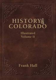History of the State of Colorado - Vol. II by Frank Hall