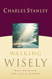 Walking Wisely by Charles Stanley