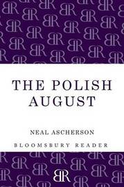 The Polish August by Neal Ascherson