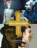 Complete Guide to Special Effects Makeup by Tokyo SFX Makeup Workshop