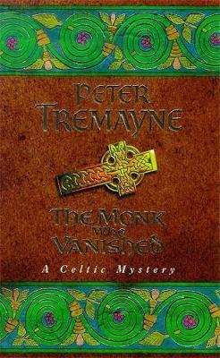 The Monk who Vanished by Peter Tremayne image