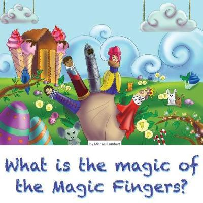 What Is the Magic of the Magic Fingers? by Michael Lambert image