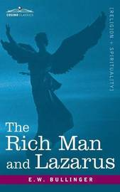 The Rich Man and Lazarus by E.W. Bullinger