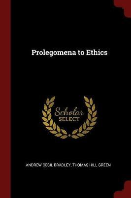 Prolegomena to Ethics by Andrew Cecil Bradley image