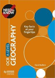 Need to Know: OCR A-level Geography by David Redfern
