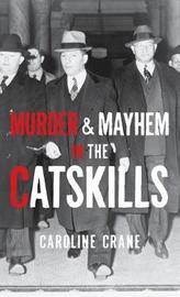 Murder & Mayhem in the Catskills by Caroline Crane image