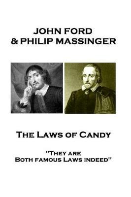 John Ford & Philip Massinger - The Laws of Candy by John Ford image