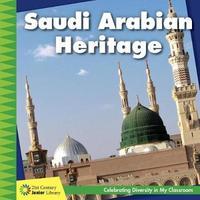 Saudi Arabian Heritage by Tamra Orr