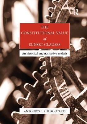 The Constitutional Value of Sunset Clauses by Antonios Emmanouil Kouroutakis
