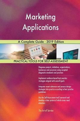 Marketing Applications A Complete Guide - 2019 Edition by Gerardus Blokdyk image