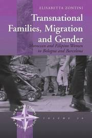 Transnational Families, Migration and Gender by Elisabetta Zontini