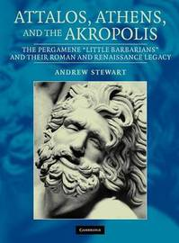 Attalos, Athens, and the Akropolis by Andrew Stewart image