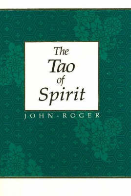 The Tao of Spirit by John Roger