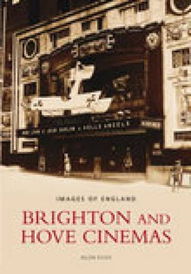 Brighton and Hove Cinemas by Allen Eyles