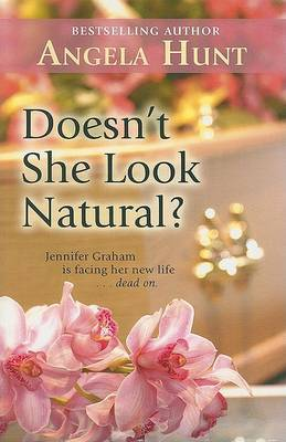 Doesn't She Look Natural? by Angela Elwell Hunt