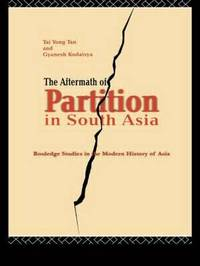 The Aftermath of Partition in South Asia by Tai Yong Tan image