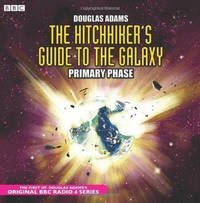 The Hitch-Hiker's Guide to the Galaxy: The Primary Phase by Douglas Adams