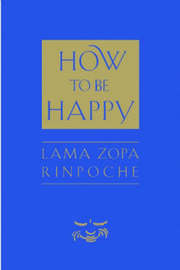 How to be Happy by Lama Zopa Rinpoche image