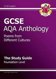 GCSE English AQA A Anthology Study Guide - Foundation by CGP Books