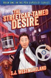 The Streetcar-Tamed Desire by S J Westmoreland